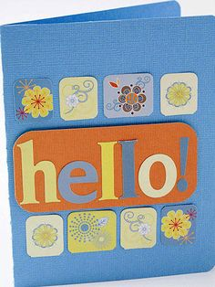 Design by Michelle Rubin Leftover letter stickers offer agreeting on Michelle's card. To make the greeting the focal point, she adhered the letters to an orange cardstock rectangle and attached it to the card with adhesive foam