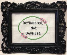 Deflowered, not devalued custom #GIRLS cross-stitch by @Katie Kutthroat