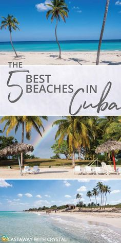 5 of the best beaches in Cuba | Amazing beaches in Cuba that you must visit | 5 beaches to see while you are in Cuba | Cuba's most popular beaches | Have you been to any of these beautiful Cuban beaches? via @CastawayCrystal