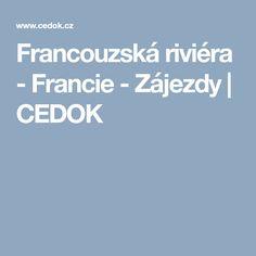 Francouzská riviéra - Francie - Zájezdy | CEDOK