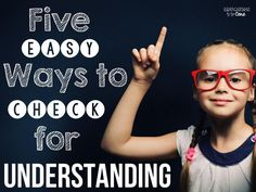Five easy ways to check for understanding in your classroom.