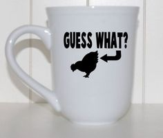 Chicken butt coffee mug, guess what, coffee mug, novelty mug, gifts for him, gifts for her, statement mug, funny mugs, black coffee cup