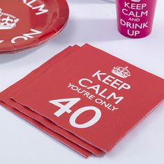 """Keep calm and celebrate your 40th birthday with these colourful red """"Keep Calm You're Only 40"""" napkins."""