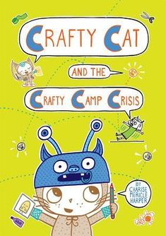 CRAFTY CAT AND THE CRAFTY CAMP CRISIS and CRAFTY CAT AND THE GREAT BUTTERFLY BATTLE by Charice Mericle Harper are the second and third books in this superb graphic novel series about a girl named Birdie and her alter-ego, Crafty Cat. Birdie is passionate about crafting and makes it part of everything in her life, including dealing with mean girls at school, monster dodgeball games and costume emergencies at school plays. Each book includes real crafts that kids can really do, with easy to…