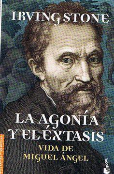 Irving Stone / La Agonìa y El Extasis / Vida de Miguel àngel