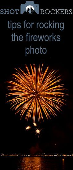 7 Tips for Fireworks Photos