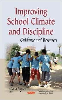 Improving school climate and discipline: Guidance and resources. (2014). Allana Jaydon, ed.
