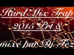 Hard Mix Trap 2015 Prt 8 mixé par Dj Tèz (30 minutes de Trap)