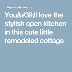 You'll love the stylish open kitchen in this cute little remodeled cottage