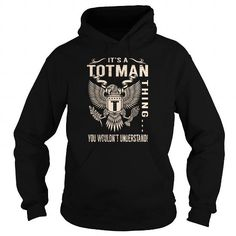 Cool Its a TOTMAN Thing You Wouldnt Understand - Last Name, Surname T-Shirt (Eagle) T shirts