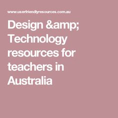 Design & Technology resources for teachers in Australia This resource is an excellent source of reference materials for implementing design and technology across various learning areas of the Australian Curriculum. Technology Design, Digital Technology, Curriculum Implementation, Australian Curriculum, Teacher Resources, Teaching, Education, Onderwijs, Learning