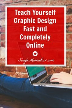 Teach Yourself Graphic Design Fast and Completely Online | via SingleMamaRox.com