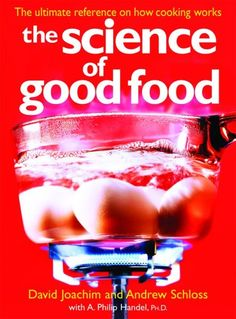 http://www.demosentialdesign.com/go/TgHUL.php The Science of Good Food: The Ultimate Reference on How Cooking Works by David Joachim,