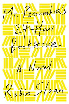Mr. Penumbra's 24-Hour Bookstore: A Novel, Robin Sloan. Harry Potter meets National Treasure. Nerdy, fast, fun.