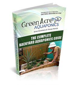 The Complete Backyard Aquaponics Guide by Green Acre Aquaponics