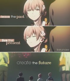 """Leave the past, live the present, create the future.."" 