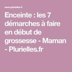 Enceinte : les 7 démarches à faire en début de grossesse - Maman - Plurielles.fr
