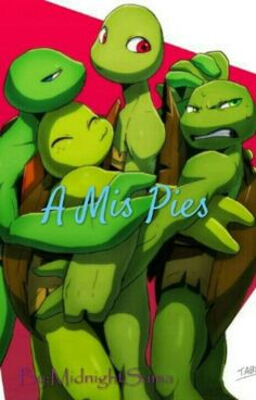 A Mis Pies [Yaoi Tmnt] CANCELADA by Midny