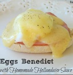 Eggs Benedict with Homemade Hollandaise Sauce is the perfect breakfast! #breakfast #recipes
