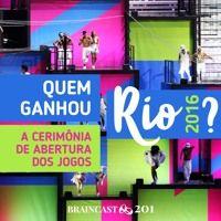 #201. Quem ganhou a cerimônia de abertura dos Jogos Rio 2016? de brains9 na SoundCloud
