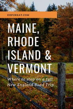 V is for: Vermont, Maine & Rhode Island Road Trip - e is for eat Fall Vacations, Dream Vacations, Travel Ideas, Travel Inspiration, Maine Road Trip, New England Fall Foliage, Mother Daughter Trip, New England Travel, Travel And Leisure