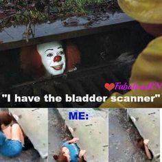 """""""I have the bladder scanner."""" Nurse humor. Nursing funny. It sewer meme."""