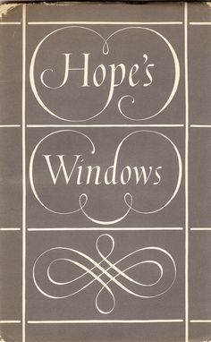 Hope's Windows - cover designed by Reynolds Stone, 1958   Henry Hope, well-known makers of windows and decorative ironwork, had high standards of publicity and publications. This, the cover page of their 1958 history is no exception. The design is by Reynolds Stone, the well-known designer and artist/engraver, and the book is printed by Curwen Press at Plaistow.