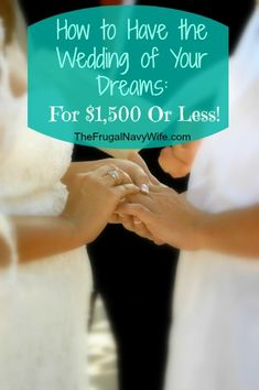 How to Have the Wedding of Your Dreams for $1500 or less