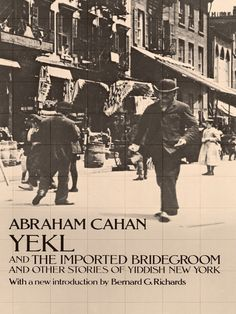 Yekl and the Imported Bridegroom and Other Stories of the New York Ghetto (eBook) Dover Publications, New Star, Classic Literature, First Novel, American, Bride Groom, Fiction, Novels