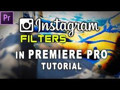 Here's How You Can Use Instagram Filters In Premiere Pro CC | 4K Shooters