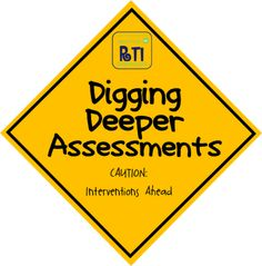 Hello Literacy: RTI: Digging Deeper Assessments . A variety of testing tools to use with readers--letter id, phonological awareness, spellinginventories, names test, high frequency words, and more