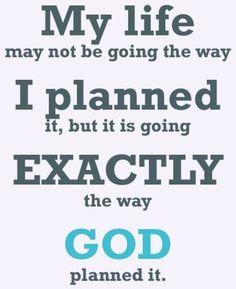 We plan, God laughs. It's in His hands.