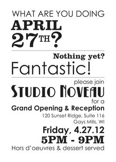 This was my invite to my gallery grand opening. Love the white/black typography