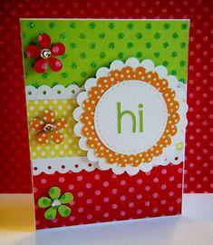 Card: hi  So fun and cheery :)
