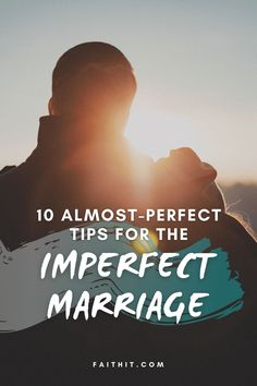 I needed these tips for the imperfect marriage when we married 10 years ago. Thank God, we have them now. #marriagetips #tipsformarriage #marriageadvice #newlyweds #marriagecounseling