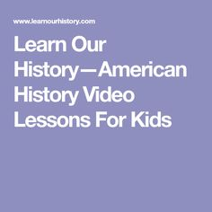Homeschool history curriculum history at our house recommended learn our historyamerican history video lessons for kids fandeluxe Images