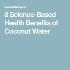 8 Science-Based Health Benefits of Coconut Water