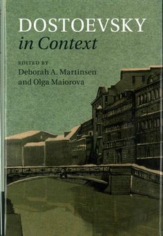 Dostoevsky in context / edited by Deborah A. Martinsen and Olga Maiorova.