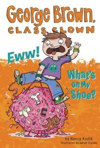 Eww! What's on My Shoe? #11 (George Brown, Class Clown): Nancy Krulik, Aaron Blecha: 9780448461144: Amazon.com: Books  And what would we find on the bottom of YOUR shoe?