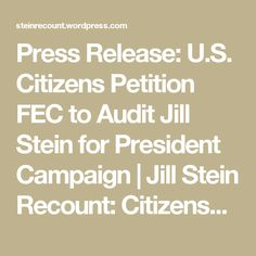 Press Release: U.S. Citizens Petition FEC to Audit Jill Stein for President Campaign | Jill Stein Recount: Citizens' Audit