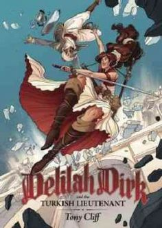Graphic novel. Follow Delilah and her reluctant side-kick in a  swashbuckling adventure across the Turkish  countryside http://iii.ocls.info/record=b1891321~S1