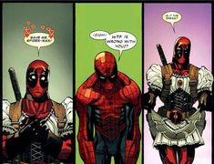 Oh, Deadpool. I love that in the comic there's no reason for him wearing the dress, he is just all of the sudden in it and I love him for it.