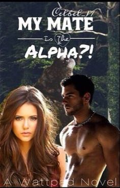 Read My mate, is the alpha?! #wattpad #werewolf