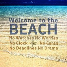 Welcome to the Beach quote....no worries