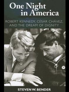 Robert Kennedy and Cesar Chavez