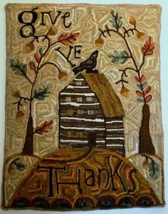 """""""Give ye Thanks"""" hooked rug ~ designed by Lori Brechlin/Notforgotten Farm ~ pattern offered by Spruce Ridge Studios ~ don't know who hooked this but it's gorgeous!"""