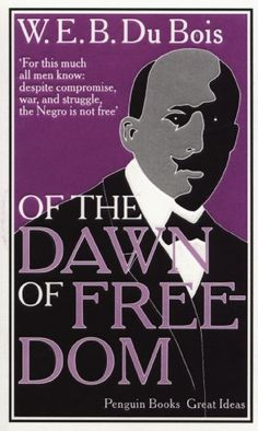 Great Ideas of the Dawn of Freedom (Penguin Great Ideas) by W E B Dubois http://www.amazon.com/dp/0141043938/ref=cm_sw_r_pi_dp_P13Avb0PQSBC8