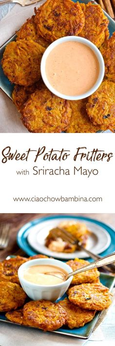 Sweet Potato Fritters with Sriracha Mayo, Sweet Potato Fritters, Sriracha Mayo, Fritters, Sweet Potatoes, Sriracha, Ciao Chow Bambina, Appetizer, Side-Dish