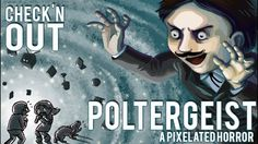Check'n Out.. Poltergeist: A Pixelated Horror - SCARE EVERYONE!