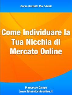 """Corso Gratuito Via E-mail su """"Come Individuare la Tua Nicchia di Mercato Online""""."""